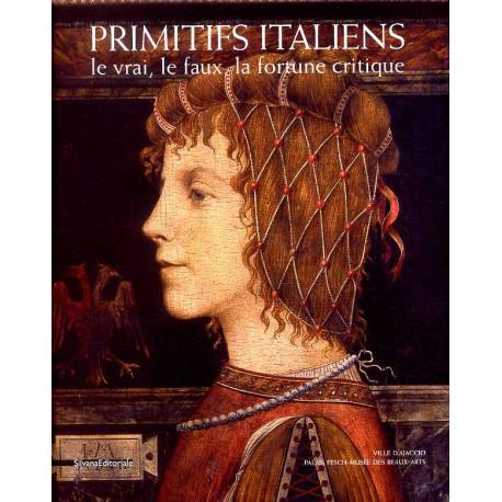 Primitifs italiens le vrai, le faux, la fortune critique