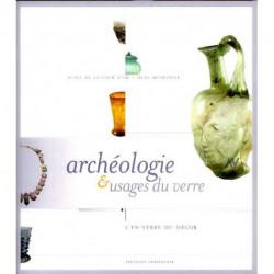 Archéologie et usages du verre l'en-verre du décor