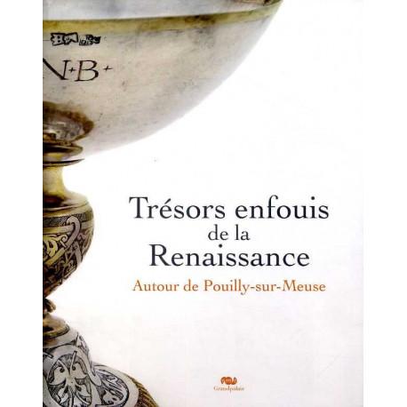 Tresors Enfouis De La Renaissance - Autour De Pouilly-sur-meuse