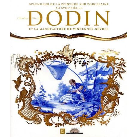 Splendeurs de la peinture sur porcelaine au XVIIIe siècle Charles Nicolas Dodin et la manufacture de Vincennes-Sèvres