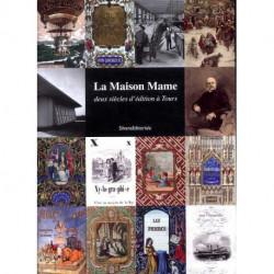 La maison Mame deux siècles d'édition à Tours