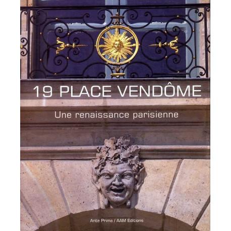 19 place Vendôme une renaissance parisienne