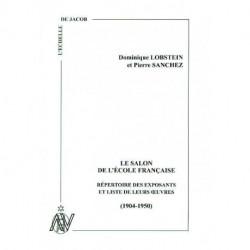 Le Salon de l'Ecole française. répertoire des exposants et liste de leurs oeuvres (1904-1950)