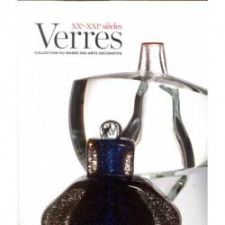 Verres XX° - XXI° siècle. Collection du musée des Arts décoratifs, 1912 - 2012