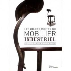 Objets cultes du mobilier industriel (les)