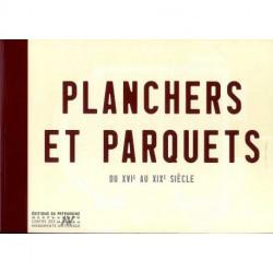 Planchers Et Parquets. Du Xvie Au Xixe Siecle
