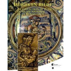 Images en relief la collection de plaquettes du musée National de la Renaissance