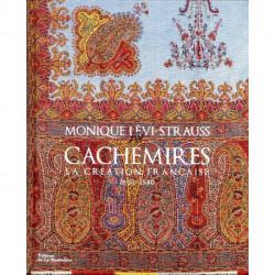 Cachemires - La Creation Francaise 1800-1880