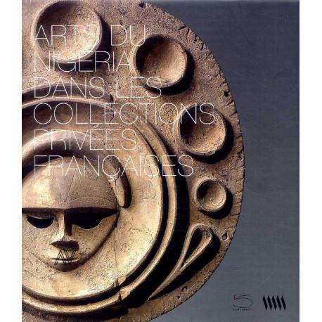 Arts Du Nigeria Dans Les Collections Privees Francaises