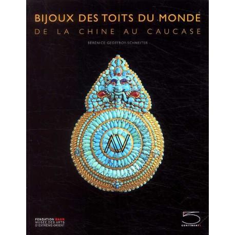 Bijoux Des Toits Du Monde - De La Chine Au Caucase