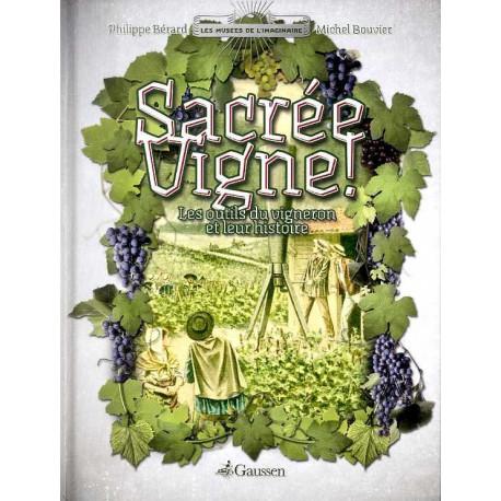 Sacrée vigne. Les outils du vigneron
