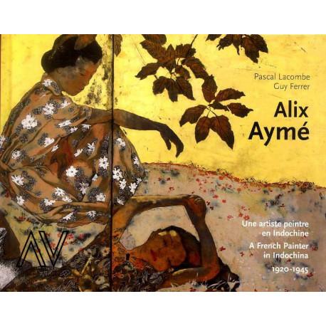 Alix Aymé une artiste peintre en indochine 1920 - 1945