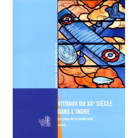 Vitraux du XX° siècle dans l'Indre le choix de la modernité.