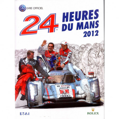 24 heures du Mans 2012 livre officiel