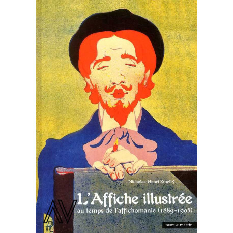 L'affiche illustrée. L'affichomanie en France 1889 - 1905