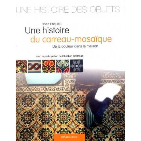 Une histoire du carreau Mosaïque. De la couleur dans la maison