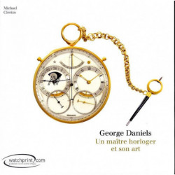 George Daniels Un Maitre Horloger Et Son Art