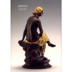 Antico: The Golden Age of Renaissance Bronzes