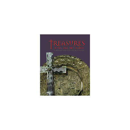 Treasures of the English Church: A Thousand Years of Sacred Gold and Silver