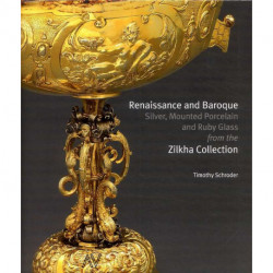 Renaissance and Baroque Silver, Mounted Porcelain and Ruby Glass from the Zilkha Collection