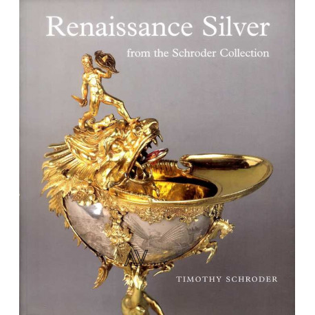 Renaissance Silver from the Schroder Collection