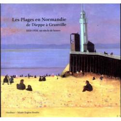 Les plages en Normandie de Dieppe à Granville 1850-1950, un siècle de loisirs