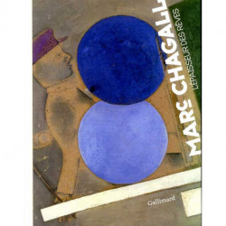 Marc Chagall l'épaisseur des rêves
