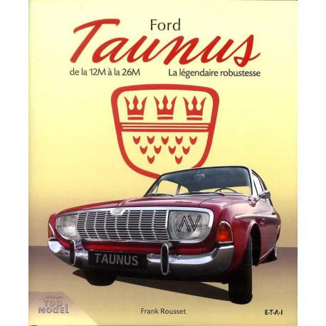 Ford Taunus, de la 12 M à la 26M, la légendaire robustesse