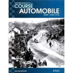 Histoire mondiale de la course automobile 1894-1914 vol 1