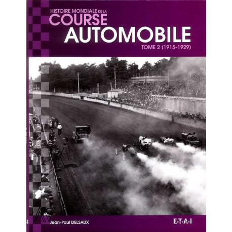 Histoire mondiale de la course automobile 1915-1929 vol 2