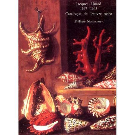 Jacques Linard 1597-1645 Catalogue de l'oeuvre peint