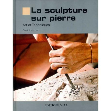 La sculpture sur pierre art et technique