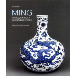Ming ! Porcelain For A Globalised Trade /anglais