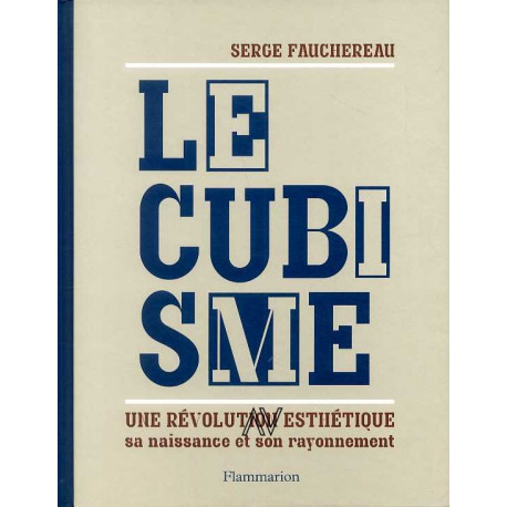 Le Cubisme - Sa Naissance Et Son Rayonnement