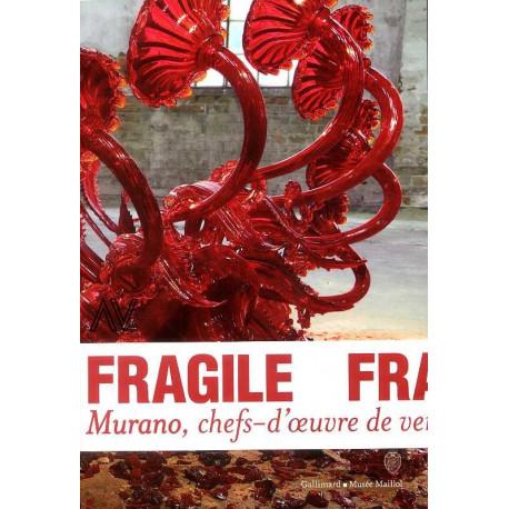 Fragile. Murano chefs-d'oeuvre de verre de la Renaissance au XXI° siècle