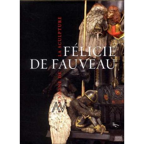 Félicie de Fauveau. L'amazone de la sculpture