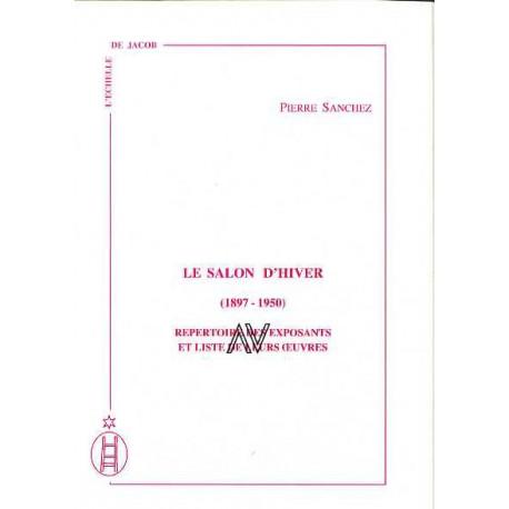 Le salon d'hiver 1897-1950 (3 vol) Répertoire des exposants et liste de leurs oeuvres