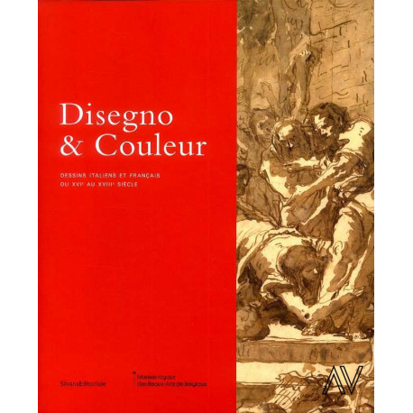 Designo & couleur dessins italiens et français du XVI° au XVIII° siècle