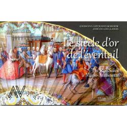 Le siècle d'or de l'éventail. Du Roi-soleil à Marie-Antoinette