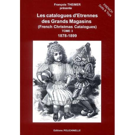 Les catalogues d'Etrennes des Grands Magasins 1878-1899 Tome 3