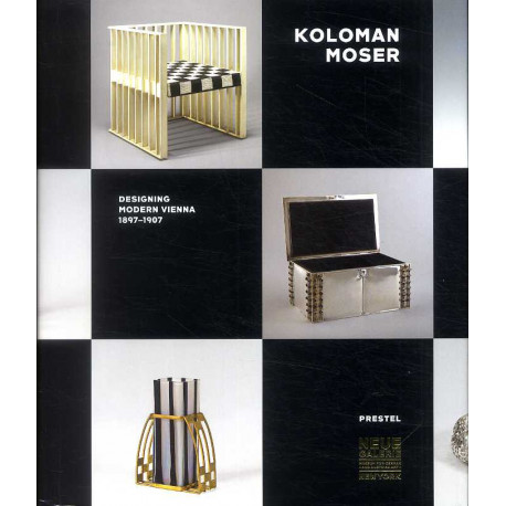 Koloman Moser Designing Modern Vienna 1897-1907 (neue Galerie) /anglais