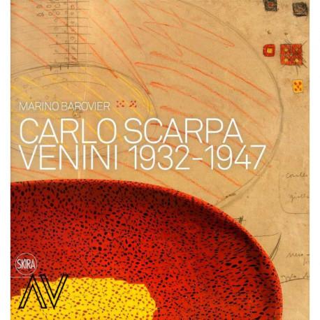 Carlo Scarpa Venini 1932-1947 /anglais