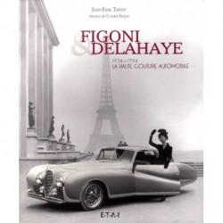Figoni Delahaye 1934-1954 la haute couture automobile
