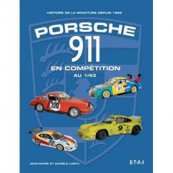 Porsche 911 En Competition Au 1-43 - Histoire De La Miniature Depuis 1965