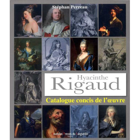 Hyacinthe Rigaud catalogue concis de l'oeuvre
