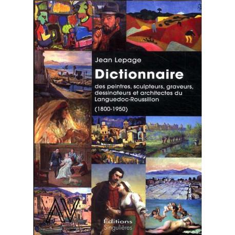 Dictionnaire des peintres, sculpteurs, graveurs, dessinateurs et architectes du Languedoc-Roussillon 1800-1950