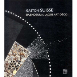 Gaston Suisse 1896-1988. Splendeur du laque Art-déco
