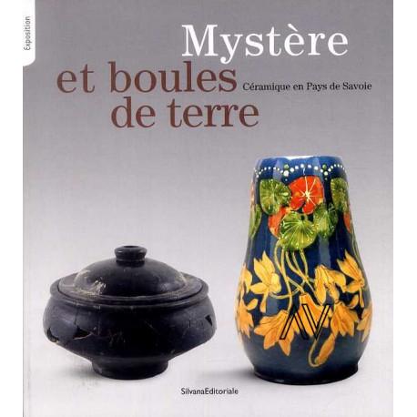 Mystère et boules de terre. Céramique en Pays de Savoie
