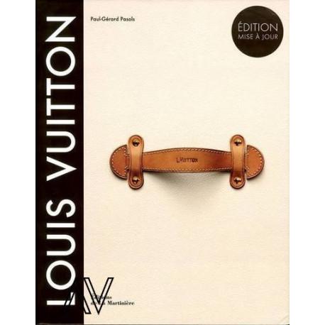 Louis Vuitton la naissance du luxe moderne (mise à jour 2012)