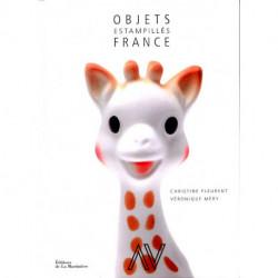 Objets estampillés France. Les 100 objets français qui ont conquis le monde